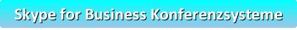 Skype for Business Konferenzsysteme